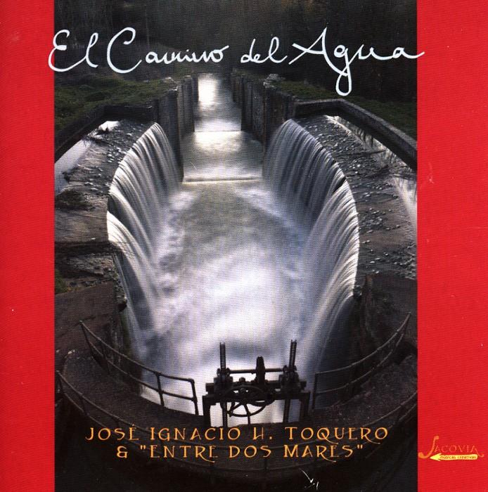 """Carátula del cd """"El Camino del Agua"""", de José Ignacio H. Toquero."""