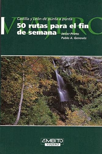 Portada de la guía 50 RUTAS PARA EL FIN DE SEMANA, de Javier Prieto y Pablo Genovés.