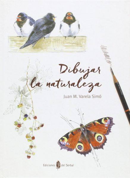 Dibujar la naturaleza (papel). Juan M. Varela.