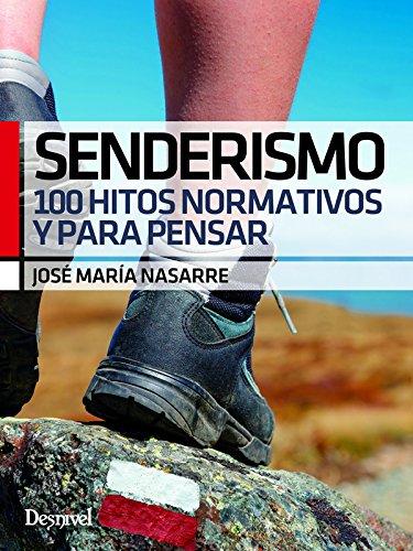 Senderismo. 100 hitos normativos y para pensar (papel)