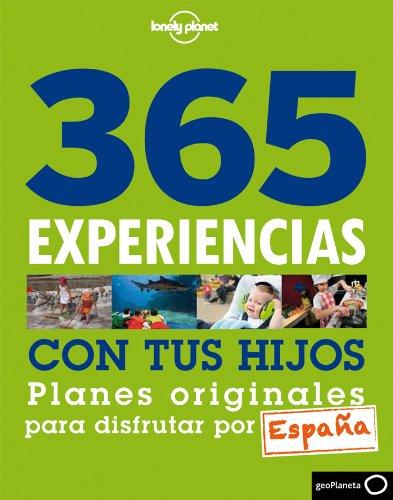 365 experiencias con tus hijos (Viaje Y Aventura) papel