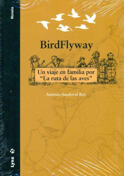 """BirdFlyway: Un viaje en familia por """"La ruta de las aves"""" Tapa blanda"""